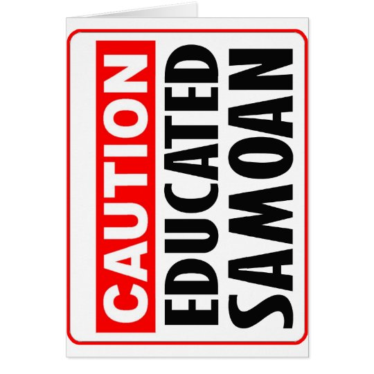 Caution Educated Samoan -- T-Shirt Card
