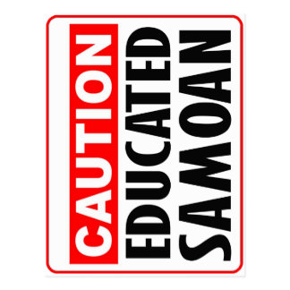 Caution Educated Samoan -- T-Shirt Postcard