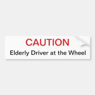 caution, elderly driver at the wheel car bumper sticker