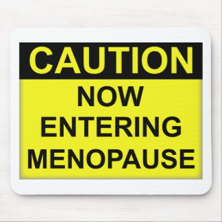 Caution Entering Menopause Mouse Pads