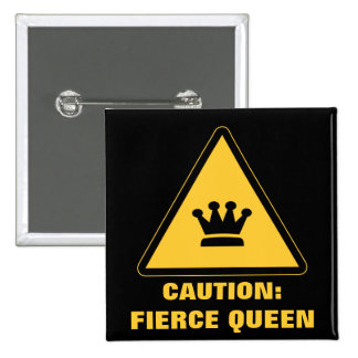 CAUTION: FIERCE QUEEN button