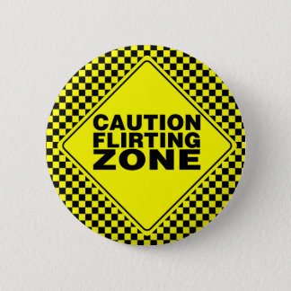 Caution Flirting Zone - Yellow & Black Button