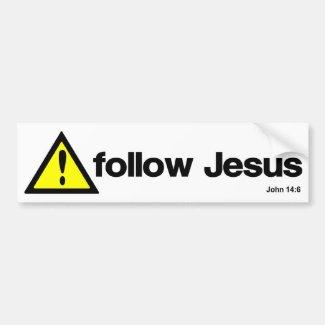Caution follow Jesus Bumper Stickers