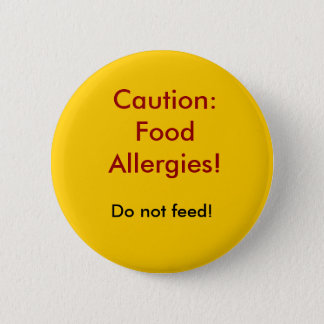 Caution: Food Allergies!, Do not feed! Button