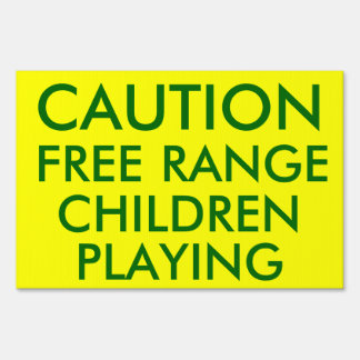 Caution Free Range Children Playing: Warning Sign