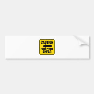 Caution Fugly People Ahead Apparel and Gifts Bumper Sticker