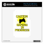 Caution, Gaming in Progress iPod Touch 4G Skin