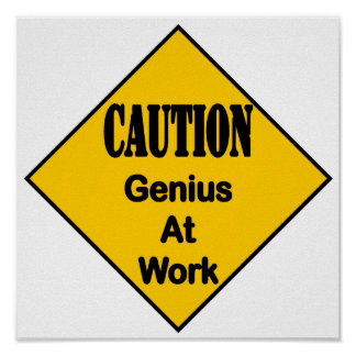 Caution Genius at Work Poster