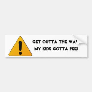 Caution, Get outta the way, my kids gotta pee! Bumper Sticker