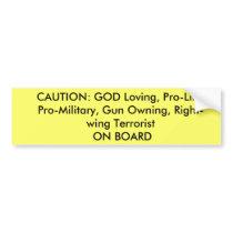 CAUTION: GOD Loving, Pro-Life, Pro-Military, Gu... Bumper Sticker