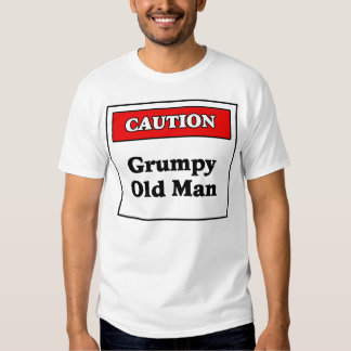 Caution: Grumpy Old Man T Shirt