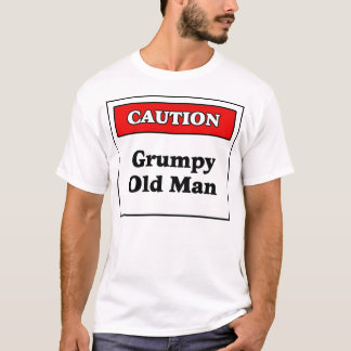 Caution: Grumpy Old Man T-Shirt