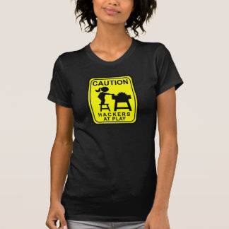 Caution Hackers at Play - table saw T-Shirt