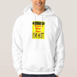 Caution Handle With Care I'm Hot Hoodie