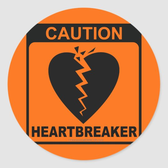 CAUTION!  HEARTBREAKER CLASSIC ROUND STICKER