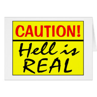 Caution, Hell Is Real Card