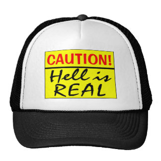 Caution, Hell Is Real Trucker Hat