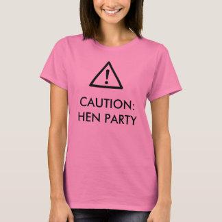 """""""Caution: Hen Party"""" design t-shirt"""