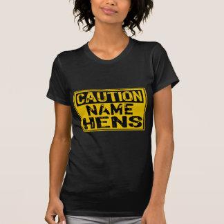 Caution HENS Add Own Text T-Shirt