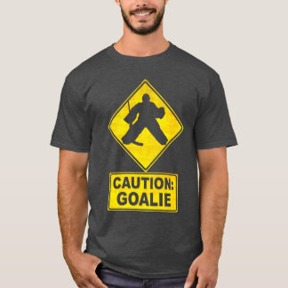 Caution: Hockey Goalie Tee Shirt