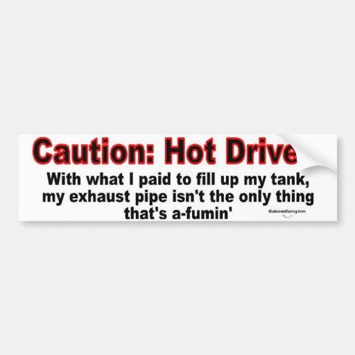 Caution: Hot Driver Bumper Stickers
