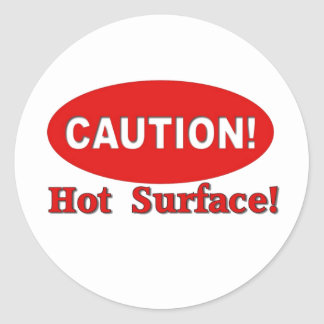 Caution! - Hot Surface Classic Round Sticker