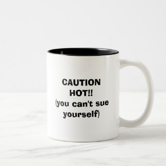 CAUTION HOT!! (you can't sue yourself) Two-Tone Coffee Mug