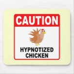 Caution Hypnotized Chicken Mouse Pads
