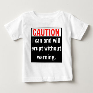 CAUTION I can and will erupt Tshirts