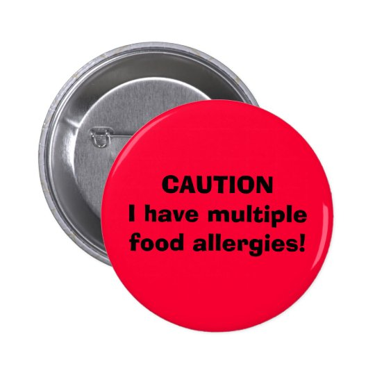 CAUTION I have multiple food allergies! Button
