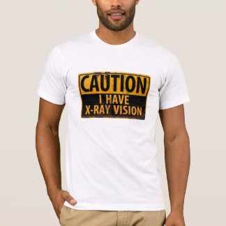 """""""CAUTION, I Have X-Ray Vision"""" Destroyed T-shirt"""