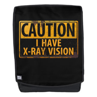 CAUTION, I Have X-Ray Vision - Metal Danger Sign Backpack