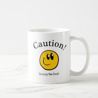 CAUTION:  I'm on my man-period! Classic White Coffee Mug