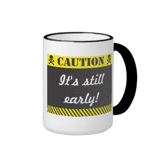 Caution It's Still Early Coffee Mug