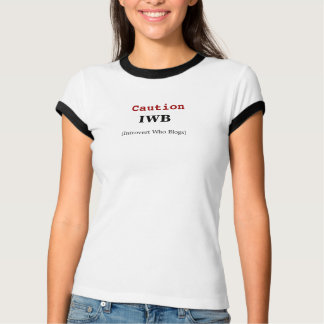 Caution IWB (Introvert Who Blogs) T-Shirt