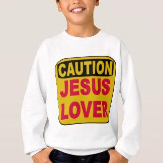 Caution: Jesus Lover Sweatshirt
