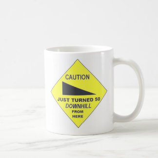 Caution, Just Turned 50 Coffee Mug