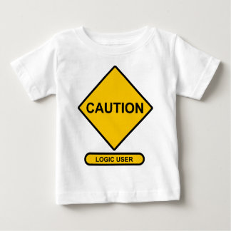 Caution: Logic User Baby T-Shirt