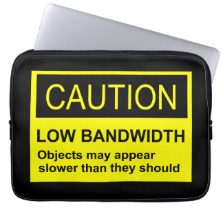 Caution Low Bandwidth Laptop Computer Sleeves