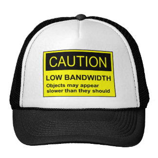 Caution Low Bandwidth Trucker Hat