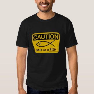 CAUTION MAD as a FISH, T-Shirt