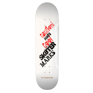 Caution! MAKES COOL SK8TER MARKS Grassrootsdesigns Skate Boards