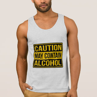 Caution May Contain Alcohol Sign Tank Top