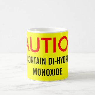 CAUTION:, MAY CONTAIN DI-HYDROGEN MONOXIDE COFFEE MUG