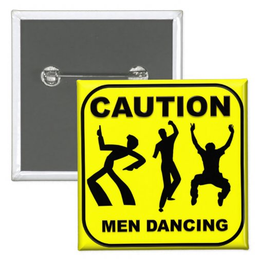 Caution Men Dancing Pinback Button
