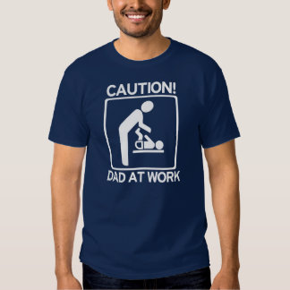 Caution! New Dad At Work! DIAPER duty T Shirt