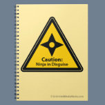 Caution: Ninja in Disguise (Shuriken) Notebook
