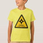Caution: Ninja in Disguise (Shuriken) T-Shirt