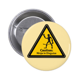 Caution: Ninja in Disguise (Silhouette) Pinback Buttons