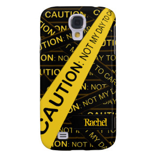 Caution Not My Day to Care iPhone3G Samsung Galaxy S4 Cover